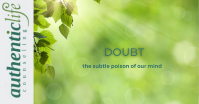 Title of mental health blog post Doubt the subtle poison of our mind